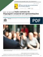 Os 10 Erros Mais Comuns de Linguagem Corporal Em Apresentações - Notícias - Carreira - Administradores