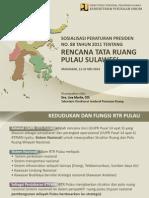 Sosialisasi Peraturan Presiden Nomor 88 Tahun 2011 tentang Rencana Tata Ruang Pulau SulawesiRencana Struktur Ruang, Rencana Pola Ruang, Dan SOP_NARASUMBER_PU