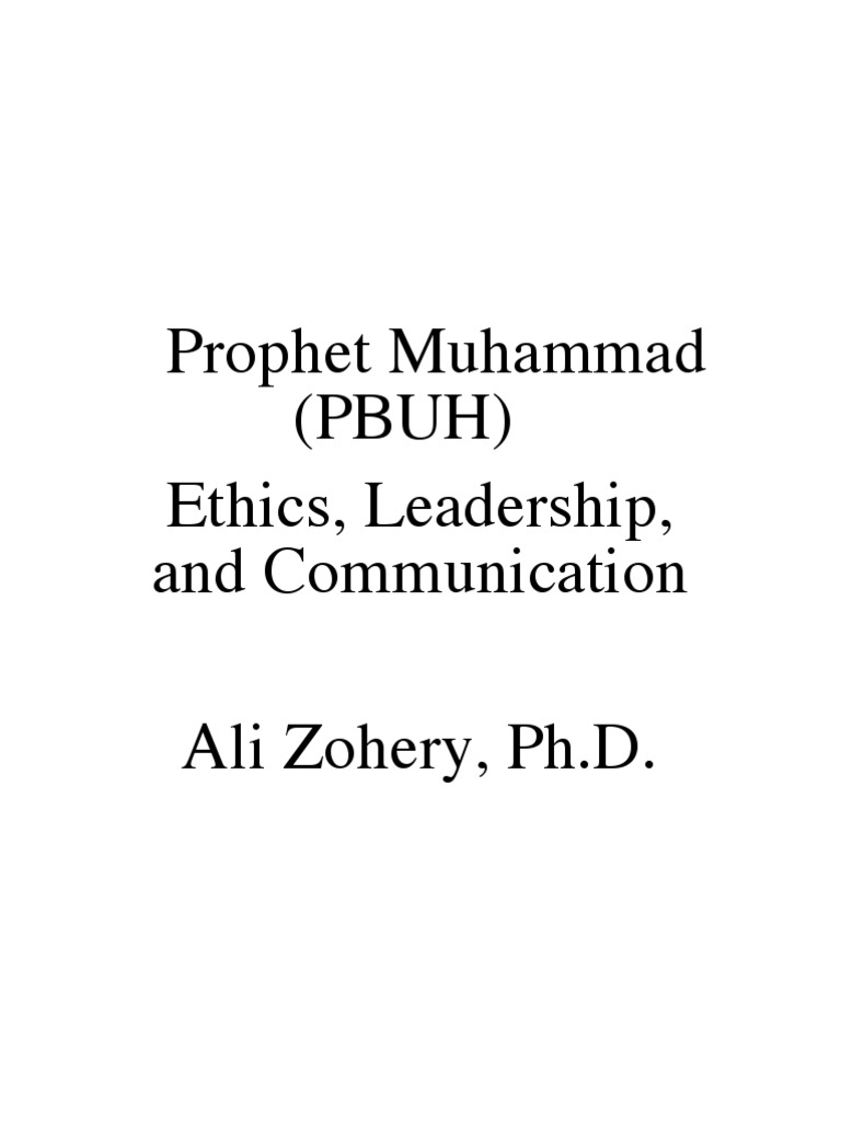 leadership strategy of prophet muhammad pbuh essay An essay or paper on the life of prophet muhammad according to islam, there were well over one hundred and twenty four thousand prophets that were taught by god to teach mankind.