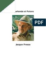 Jacque Fresco -Diseñando El Futuro