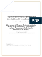 Libro de Actas Del Congreso Regional de La Cátedra UNESCO en Lectura y Escritura. Cultura Escrita y Políticas Pedagógicas en Las Sociedades Latinoamericanas Actuales.