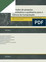 Métodos de Pesquisa Quantitativa e Qualitativa