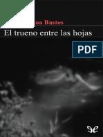 Augusto Roa Bastos - El Trueno Entre Las Hojas