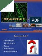 RUTINAS MINESIGHT® –Soluciones ScriptsRicardo
