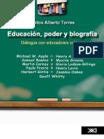 Carlos Alberto Torres Educación, Poder y Biografía Diálogos Con Educadores Críticos 2004