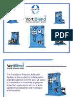 VortiBlend - Polymer Activation system powerpoint