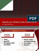 MASALAH PENELITIAN KUALITATIF