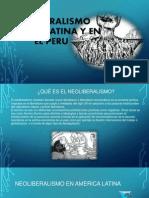 Neoliberalismo America Latina y en El Peru