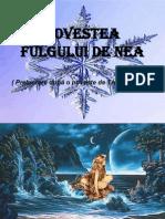 POVESTEA_FULGULUI_DE_NEA(Prelucrare Dupa o Poveste de Trenca)