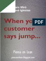 When Your Customer Says Jump - Piensa en Lean - Marc Miro