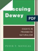 Dewey Rescuing Dewey Essays in Pragmatic Naturalism