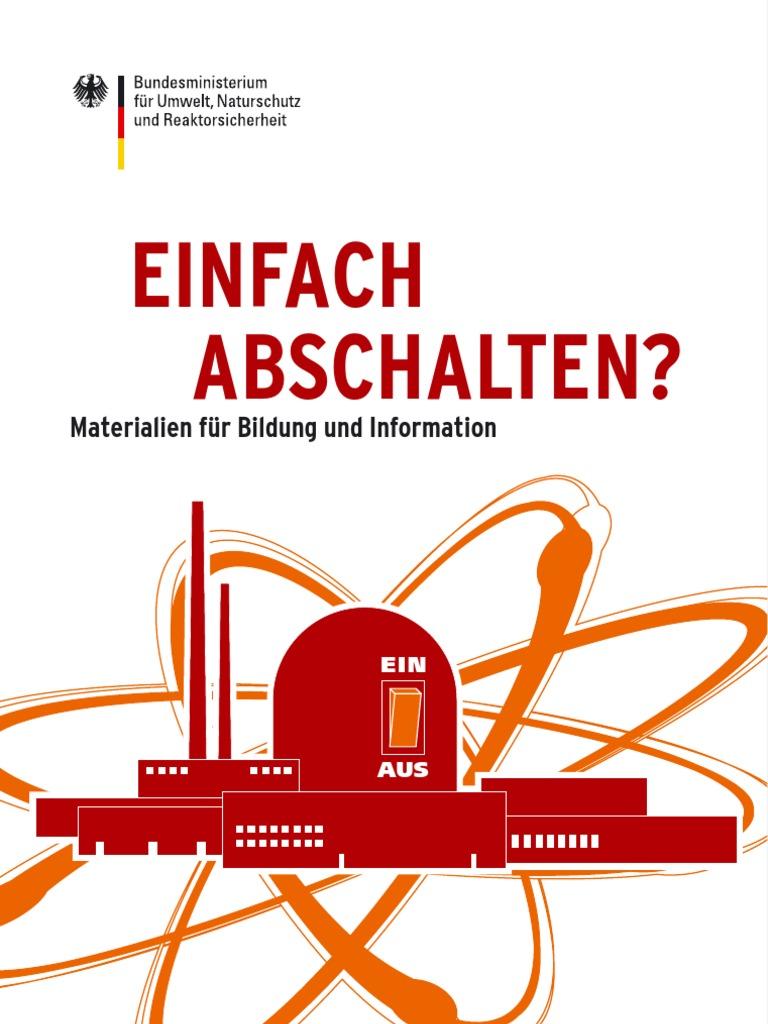 Atomenergie Kontrovers - Einfach Abschalten?