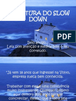 A Cultura Do Slowdown