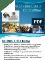 Sikap Dan Etika Kerja Profesional