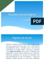 AULA 10 - Algebra de Boole Funcoes e Portas Logicas - 1 S 2013