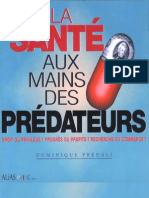Dominique Predali_La Sante Aux Mains Des Predateurs (Big Pharma Lobby Laboratoires Médicaments OMS Maffia Pharmaceutique)