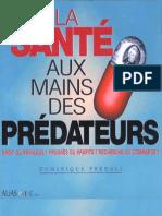 Dominique Predali_La Sante Aux Mains Des Predateurs (Big Pharma Lobby Laboratoires Médicaments OMS Maffia Pharmaceutique)