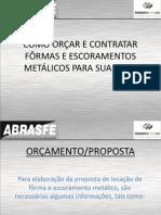 [PPT] Orcar e Contratar Formas e Escoramentos Metalicos