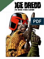 Judge Dredd We Are the Law