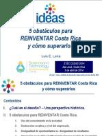 Luis E. Loría - 5 obstáculos para REINVENTAR Costa Rica y cómo superarlos