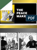 The Peace Maker
