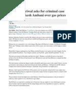 Arvind Kejriwal Asks for Criminal Case Against Mukesh Ambani Over Gas Prices
