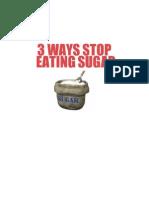 3 Ways Stop Sugar Addiction