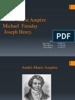 André-Marie Ampère, Michael Faraday, Joseph Henry Diapositivas