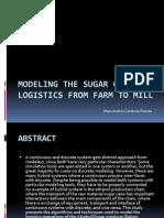 Presentacion - Modeling the Sugar Cane Logistics From Farm to Mill