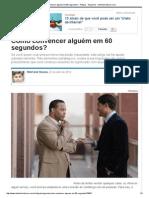 Como Convencer Alguém Em 60 Segundos_ - Artigos - Negócios - Administradores