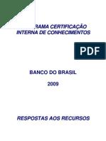 Resposta aos Recursos Certificação Interna de Conhecimentos Março 2009