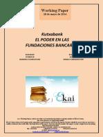 Kutxabank. EL PODER EN LAS FUNDACIONES BANCARIAS (Es) Kutxabank. POWER IN BANKING FOUNDATIONS (Es) Kutxabank.AGINTEA BANKU-FUNDAZIOETAN (Es)