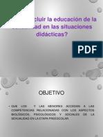 Cómo Incluir La Educación de La Sexualidad en Las Situaciones Didácticas.