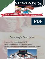 Chapman_s Ice Cream, Presentation