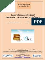 Desarrollo Económico Local. EMPRESAS Y DESARROLLO ECONOMICO (Es) Local Economic Development. BUSINESSES AND ECONOMIC DEVELOPMENT (Es) Tokiko Garapen Ekonomikoa. ENPRESAK ETA GARAPEN EKONOMIKOA (Es)