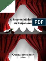 A Responsabilidade de Ser Responsável