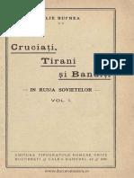 Cruciati Tirani Si Banditi in Rusia Sovietelor - Elie Bufnea - Vol. I