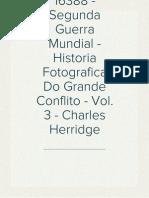 16388 - Segunda Guerra Mundial - Historia Fotografica Do Grande Conflito - Vol. 3 - Charles Herridge