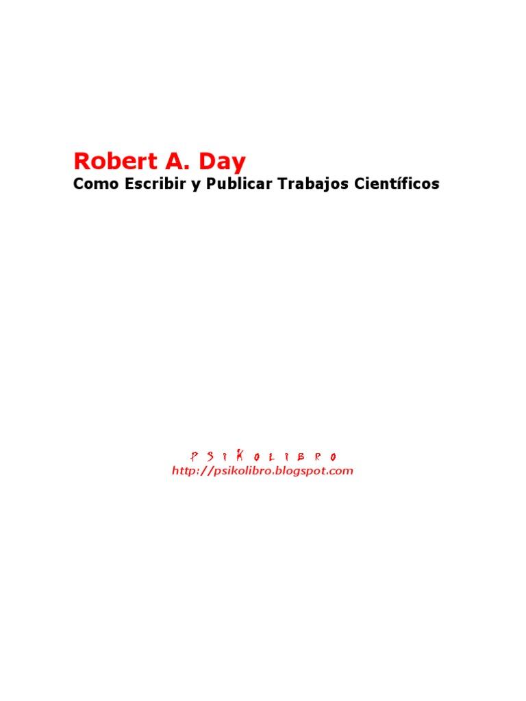 Robert a. Day - Como Escribir y Publicar Trabajos Cientificos
