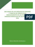 CHAHUANCO - INFLUENCIA DE LOS CRÉDITOS DE CONSUMO Y TARJETAS DE CRÉDITO EN EL ENDEUDAMIENTO DE LOS PERUANOS PERÍODOS MENSUALES DE LOS AÑOS 2008 - 2013