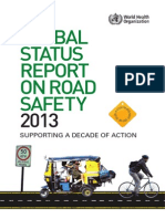 GLOBAL STATUS REPORT ON ROAD SAFETY 2013, by World Health Organization.