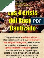 Las Cuatro(4) Crisis Del Recien Bautizado