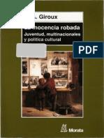 H[1]. a. Giroux - La Inocencia Robada [Juventud, Multinacionales y Política Cultural]