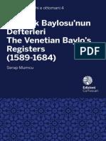 Studi Turchi Ottomani 4 2014. Ca' Foscari Univerity Press. Venice. The Venetian Baylo's Registers (1589-1684)