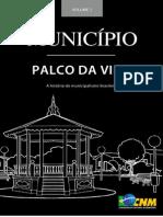 Município Palco Da Vida - A História Do Municipalismo Brasileiro Vol. 1