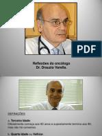 Reflexões Do Dr. Drauzio Varella
