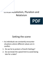 Ethical Absolutism, Pluralism and Relativism