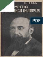 Nicolae Iorga - Pentru Întregirea Neamului - Cuvîntări Din Războiu 1915-1917