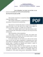 Discurso Do Presidente Da Republica- Luiz Inacio Lula Da Silva- No Ato Politico de Celebracao Aos 15 Anos Do Foro de Sao Paulo