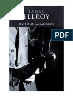 Ellroy James - Destino La Morgue Nn (2)
